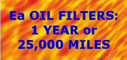Ea Oil filters last 1 year or 25,000 miles - GUARANTEED.