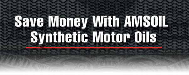 How AMSOIL Synthetic Motor Oils and Filters Save Money with Lower Vehicle Maintenance Costs